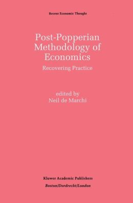 Post-Popperian Methodology of Economics: Recovering Practice