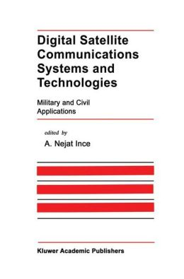 Digital Satellite Communications Systems and Technologies: Military and Civil Applications