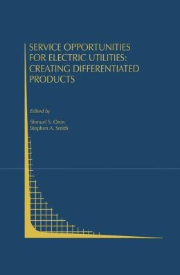 Service Opportunities for Electric Utilities: Creating Differentiated Products