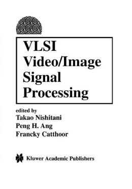 VLSI Video/Image Signal Processing