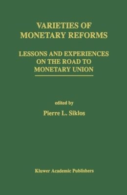 Varieties of Monetary Reforms: Lessons and Experiences on the Road to Monetary Union