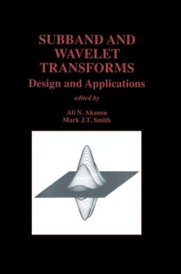 Subband and Wavelet Transforms: Design and Applications