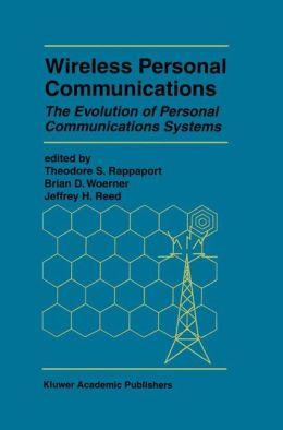 Wireless Personal Communications: The Evolution of Personal Communications Systems