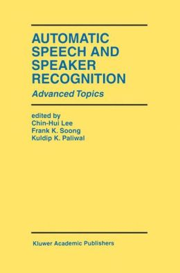 Automatic Speech and Speaker Recognition: Advanced Topics