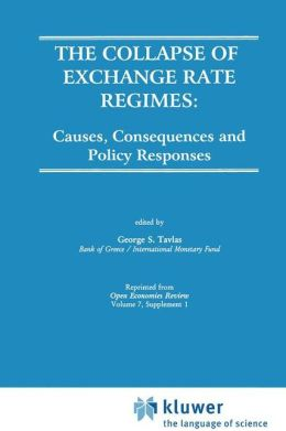 The Collapse of Exchange Rate Regimes: Causes, Consequences and Policy Responses