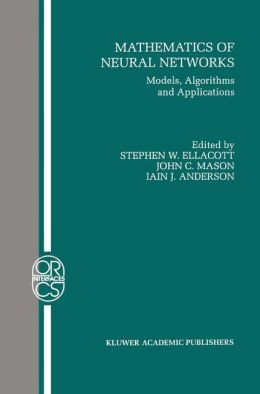 Mathematics of Neural Networks: Models, Algorithms and Applications