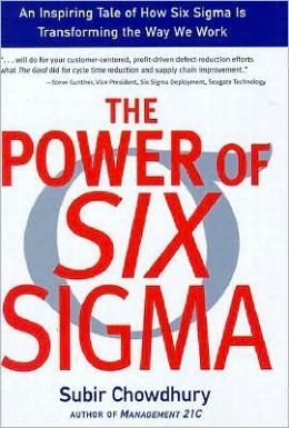 Power of Six Sigma: An Inspiring Tale of How Six Sigma is Transforming the Way We Work