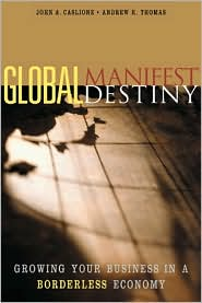Global Manifest Destiny: Growing Your Business in a Borderless Economy