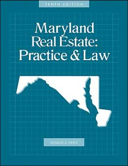 Maryland Real Estate Practice and Law, 10th Edition