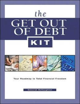 The Get out of Debt Kit: Your Roadmap to Total Financial Freedom