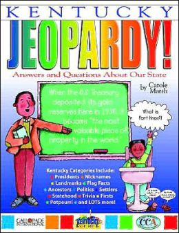 Kentucky Jeopardy!: Answers and Questions about Our State!