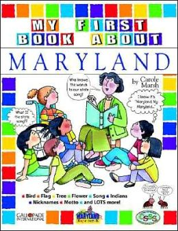My First Book about Maryland (The Maryland Experience! Series)