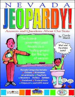 Nevada Jeopardy!: Answers and Questions About Our State!
