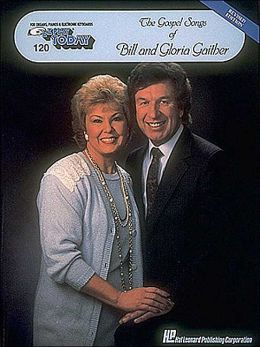 Gospel Songs of Bill and Gloria Gaither