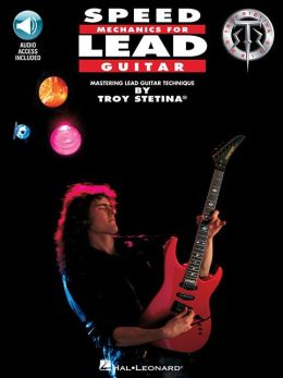 Speed Mechanics for Lead Guitar (Troy Stetina Series)