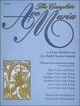 Complete Ave Maria Vocal Score: (Sheet Music)