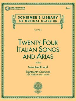24 Italian Songs and Arias of the Seventeenth and Eighteenth Centuries, Medium Low Voice, Volume 1723-B (with CD)