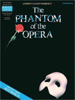 The Phantom of the Opera: Intermediate Piano Solos