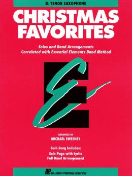 Essential Elements Christmas Favorites: B-flat Tenor Saxophone: (Essential Elements Band Method Series)