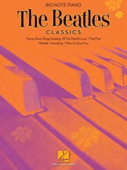 Beatles Classics: for Easy Piano, Big-Note Edition (The Dan Fox Piano Library)