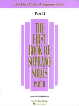 The First Book of Soprano Solos, Part II: (Sheet Music)