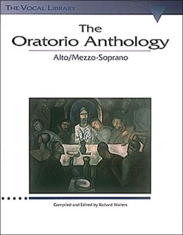 The Oratorio Anthology: Alto/Mezzo-Soprano
