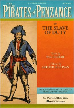 The Pirates of Penzance, or, The Slave of Duty: Vocal Score with Dialogue: (Sheet Music)