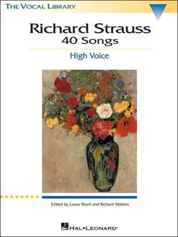 Richard Strauss: 40 Songs: The Vocal Library