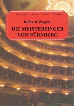 Die Meistersinger von Nurnberg: Vocal Score in German & English: (Sheet Music)