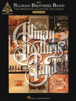 Allman Brothers Band: The Definite Collection for Guitar-Vol. 3(P-Z)