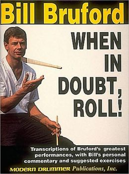 Bill Bruford: When in Doubt, Roll!