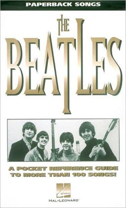The Beatles: A Pocket Reference Guide to More than 100 Songs!: (Sheet Music)