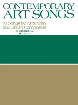 Contemporary Art Songs - 28 Songs by American and British Composers - Voice and Piano