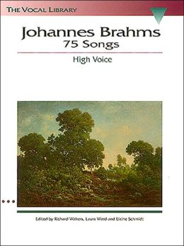 Johannes Brahms 75 Songs - High Voice: The Vocal Library