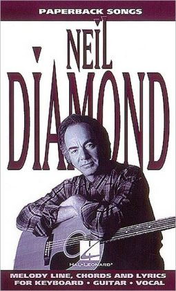 Neil Diamond :Melody Line, Chords And Lyrics For Keyboard , Guitar. Vocal ( Paperback Song Series)