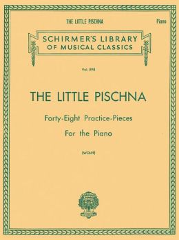 Little Pischna: Forty-Eight Practice Pieces for the Piano