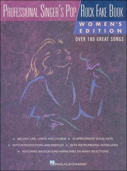 The Professional Singer's Pop / Rock Fake Book: Women's Edition