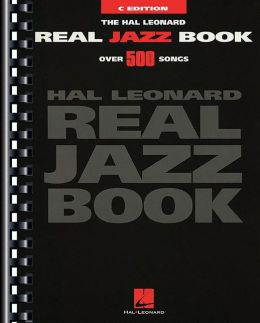 The Hal Leonard Real Jazz Fake Book: Over 500 Songs