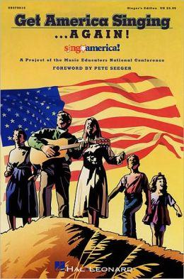 Get America Singing...Again!: Singer's Edition