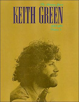 Keith Green the Ministry Years 1980-1982 Vol 2