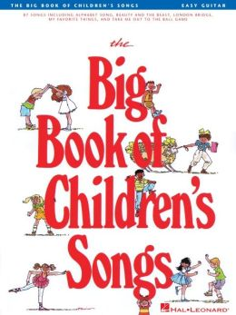 Big Book of Children's Songs - Easy Guitar