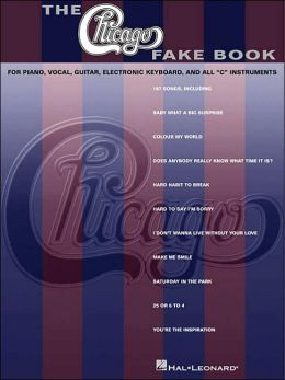 The Chicago Fake Book: For Piano, Vocal, Guitar, Electronic Keyboard, and All