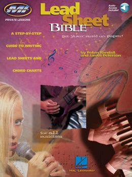 Lead Sheet Bible: A Step-by-Step Guide to Writing Lead Sheets and Chord Charts