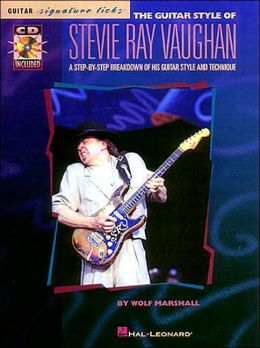 Stevie Ray Vaughan Guitar Style: Step by Step Breakdown of Guitar Style and Technique - Book/Cd: (Sheet Music)