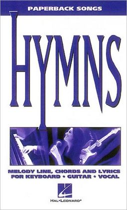Hymns: Melody Line, Chords and Words for Keyboard, Guitar, Vocal