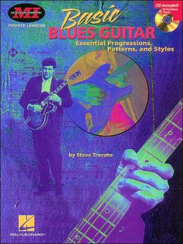 Basic Blues Guitar: Essential Progressions, Patterns and Styles