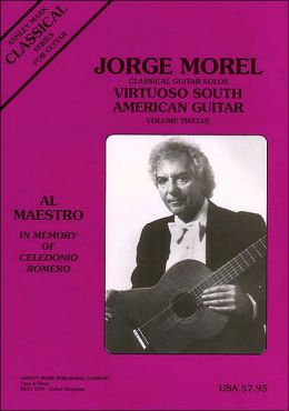Classical Guitar Solos: Virtuoso South American - Volume 12: Guitar Solo