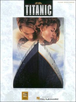 Titanic: Piano Selections (from the Movie): (Sheet Music)