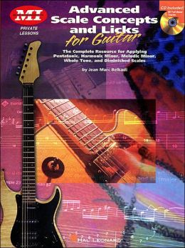 Advanced Scale Concepts and Licks for Guitar: Private Lessons