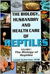 The Biology, Husbandry and Health Care of Reptiles: Volume 1 The Biology of Reptiles